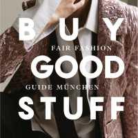 Fair Fashion: Haltung und Stil müssen wieder in Mode kommen